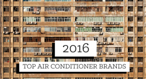 TOP AIR CONDITIONER BRANDS OF 2016