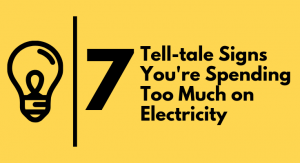 7 telltale signs that you're spending too much on electricity